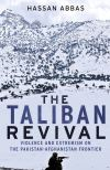 """The Taliban Revival"" by Hassan Abbas (author)"