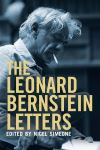 """The Leonard Bernstein Letters"" by Nigel Simeone"