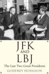 """JFK and LBJ"" by Godfrey Hodgson (author)"