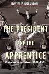 """The President and the Apprentice"" by Irwin F. Gellman (author)"