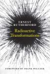 """Radioactive Transformations"" by Ernest Rutherford (author)"