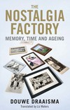 """The Nostalgia Factory"" by Douwe Draaisma"