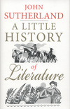 """A Little History of Literature"" by John Sutherland (author)"