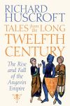 """Tales from the Twelfth Century"" by Richard Huscroft (author)"
