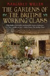 """The Gardens of the British Working Class"" by Margaret Willes (author)"