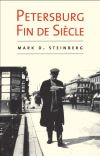 """Petersburg Fin De Siecle"" by Mark D. Steinberg (author)"