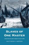"""Slaves of One Master"" by Prof. Matthew S. Hopper (author)"