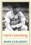 """Hank Greenberg"" by Mark Kurlansky (author)"