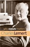 """Why Niebuhr Matters"" by Charles Lemert (author)"
