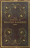 """The Memoirs of Walter Bagehot"" by Frank Prochaska (author)"