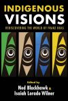 """Indigenous Visions"" by Ned Blackhawk (editor)"