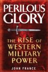 """Perilous Glory"" by John France (author)"