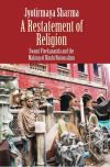 """A Restatement of Religion"" by Jyotirmaya Sharma (author)"