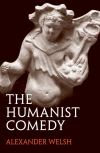 """The humanist comedy"" by Alexander Welsh (author)"