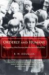 """Orderly and Humane"" by R. M. Douglas (author)"