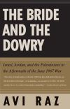 """The Bride and the Dowry"" by Avi Raz (author)"