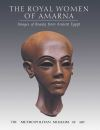 """""""The Royal Women of Amarna"""" by Dorothea Arnold (author)"""