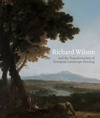 """Richard Wilson and the transformation of European landscape painting"" by Martin Postle (editor)"