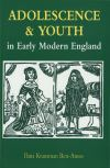 """Adolescence and Youth in Early Modern England"" by Ilana Krausman Ben-Amos (author)"