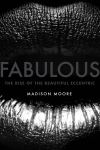 """Fabulous"" by madison moore (author)"