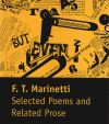 """Selected Poems and Related Prose"" by Filippo Tommaso Marinetti (author)"