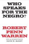 """Who Speaks for the Negro?"" by Robert Penn Warren (author)"