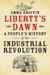 """Liberty's dawn"" by Emma Griffin (author)"