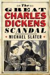 """The Great Charles Dickens Scandal"" by Michael Slater (author)"