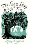 """""""The Long, Long Life of Trees"""" by Fiona Stafford (author)"""