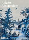 """Asia in Amsterdam"" by Jan Van Campen (editor)"