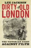 """""""Dirty Old London"""" by Lee Jackson (author)"""