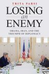 """Losing an Enemy"" by Trita Parsi (author)"
