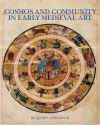 """Cosmos and Community in Early Medieval Art"" by Benjamin Anderson (author)"
