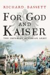 """For God and Kaiser"" by Richard Bassett (author)"