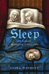 """Sleep in Early Modern England"" by Sasha Handley (author)"