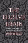"""The Elusive Brain"" by Jason Tougaw (author)"