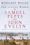 """The Curious World of Samuel Pepys and John Evelyn"" by Margaret Willes (author)"