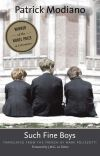"""Such Fine Boys"" by Patrick Modiano (author)"