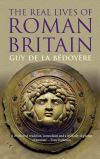 """The Real Lives of Roman Britain"" by Guy de la Bedoyere (author)"