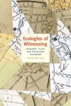"""Ecologies of Witnessing"" by Hannah Pollin-Galay (author)"