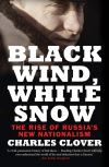 """Black Wind, White Snow"" by Charles Clover (author)"