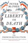 """Liberty or Death"" by Peter McPhee (author)"