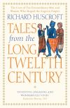 """Tales From the Long Twelfth Century"" by Richard Huscroft (author)"