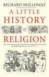 """A Little History of Religion"" by Richard Holloway (author)"