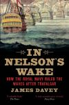 """In Nelson's Wake"" by James Davey (author)"