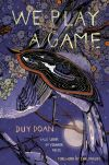 """We Play a Game"" by Duy Doan (author)"