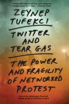 """Twitter and Tear Gas"" by Zeynep Tufekci (author)"