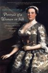 """Portrait of a Woman in Silk"" by Zara Anishanslin (author)"