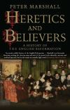 """Heretics and Believers"" by Peter Marshall (author)"