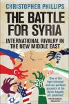 """The Battle for Syria"" by Christopher Phillips (author)"